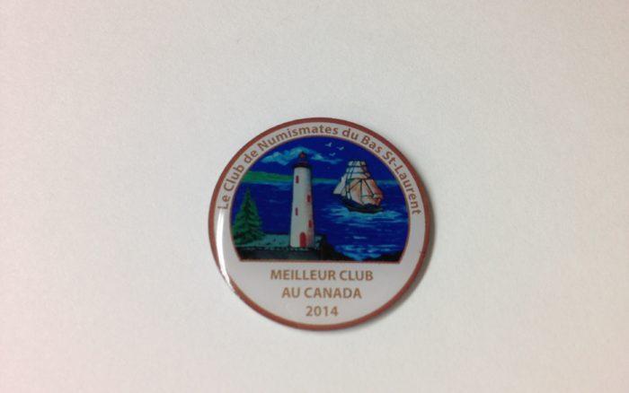 Épinglette souvenir (35ième anniversaire de fondation et meilleur Club de numismates au Canada en 2014)